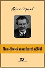 Nem élhetek muzsikaszó nélkül - Ekönyv - Móricz Zsigmond