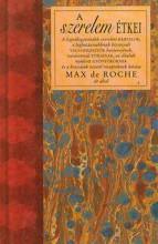 A SZERELEM ÉTKEI - Ekönyv - DE ROCHE, MAX