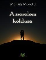 A szerelem koldusa - Ekönyv - Melissa Moretti