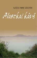 ALASZKAI KÁVÉ - Ekönyv - SZÜCS IMRE ZOLTÁN