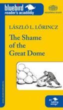 THE SHAME OF THE GREAT DOME (A NAGY KUPOLA SZÉGYENE - KÖNNYÍTETT OLVASMÁNY) - Ekönyv - 4000027334