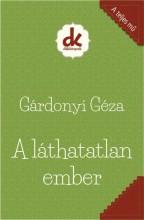 A LÁTHATATLAN EMBER - DIÁKKÖNYVEK (A TELJES MŰ) - Ekönyv - GÁRDONYI GÉZA