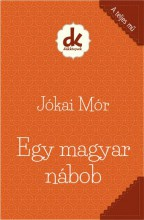 EGY MAGYAR NÁBOB - DIÁKKÖNYVEK (A TELJES MŰ) - Ekönyv - JÓKAI MÓR
