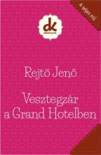 VESZTEGZÁR A GRAND HOTELBEN - DIÁKKÖNYVEK (A TELJES MŰ) - Ebook - REJTŐ JENŐ