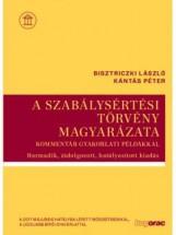 A SZABÁLYSÉRTÉSI TÖRVÉNY MAGYARÁZATA - 3. ÁTDOLG. KIADÁS - Ekönyv - BISZTRICZKI LÁSZLÓ; KÁNTÁS PÉTER