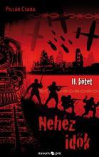 NEHÉZ IDŐK - 2. KÖTET - Ekönyv - PILLÁR CSABA