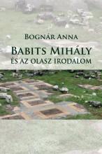 BABITS MIHÁLY ÉS AZ OLASZ IRODALOM - Ekönyv - BOGNÁR ANNA