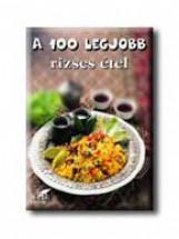 A 100 LEGJOBB RIZSES ÉTEL - Ekönyv - STB KÖNYVEK KÖNYVKIADÓ KFT.