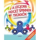A LEGJOBB FIDGET SPINNER TRÜKKÖK - Ekönyv - GABO KIADÓ