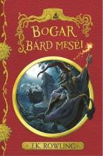 BOGAR BÁRD MESÉI (ÚJ, BORDÓ) - Ekönyv - ROWLING, J.K.