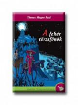 A FEHÉR TÖRZSFŐNÖK - Ekönyv - REID, THOMAS M.