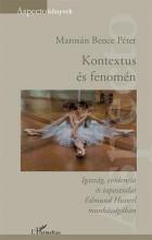 KONTEXTUS ÉS FENOMÉN - Ekönyv - MAROSÁN BENCE PÉTER