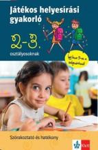 JÁTÉKOS HELYESÍRÁSI GYAKORLÓ 2. ÉS 3. OSZTÁLYOSOKNAK - Ekönyv - PETIK ÁGOTA MARGIT, RUZSA ÁGNES