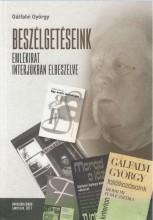BESZÉLGETÉSEINK - EMLÉKIRAT INTERJÚKBAN ELBESZÉLVE - Ekönyv - GÁLFALVI GYÖRGY