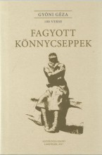 FAGYOTT KÖNNYCSEPPEK - GYÓNI GÉZA 100 VERSE - Ekönyv - GYÓNI GÉZA