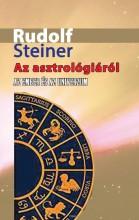 AZ ASZTROLÓGIÁRÓL - AZ EMBER ÉS AZ UNIVERZUM - Ebook - STEINER, RUDOLF