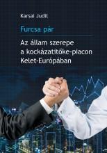 FURCSA PÁR - AZ ÁLLAM SZEREPE A KOCKÁZATITŐKE-PIACON KELET-EURÓPÁBAN - Ekönyv - KARSAI JUDIT