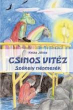 CSINOS VITÉZ - SZÉKELY NÉPMESÉK - Ekönyv - KRIZA JÁNOS