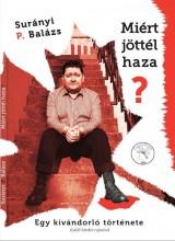 MIÉRT JÖTTÉL HAZA? - EGY KIVÁNDORLÓ TÖRTÉNETE - Ekönyv - SURÁNYI PÉTER BALÁZS