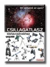 CSILLAGATLASZ KISTÁVCSÖVEKHEZ - MIT LÁTHATOK AZ ÉGEN? - Ekönyv - VIZI PÉTER