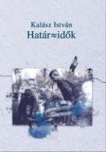 HATÁR-IDŐK - Ekönyv - KALÁSZ ISTVÁN
