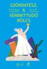 SZÓKRATÉSZ, A SEMMITTUDÓ BÖLCS - Ekönyv - MONGIN, JEAN PAUL