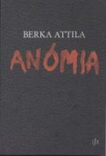 ANÓMIA - Ekönyv - BERKA ATTILA