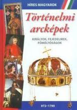 TÖRTÉNELMI ARCKÉPEK - KIRÁLYOK, FEJEDELMEK, FŐMÉLTÓSÁGOK - Ekönyv - YOYO BOOKS HUNGARY KFT.