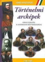 TÖRTÉNELMI ARCKÉPEK - KIRÁLYSÁGÓL A HARMADIK KÖZTÁRSASÁGIG - Ekönyv - YOYO BOOKS HUNGARY KFT.