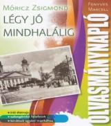 LÉGY JÓ MINDHALÁLIG - OLVASMÁNYNAPLÓ - Ekönyv - ZEN KIADÓ/YOYO BOOKS