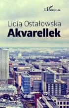 AKVARELLEK - Ekönyv - Ostałowska, Lidia