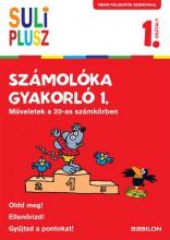 SULI PLUSZ SZÁMOLÓKA GYAKORLÓ 1. - MŰVELETEK A 20-AS SZÁMKÖRBEN - Ekönyv - TESSLOFF ÉS BABILON KIADÓI KFT.