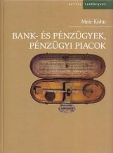 BANK- ÉS PÉNZÜGYEK, PÉNZÜGYI PIACOK - Ekönyv - KOHN, MEIR