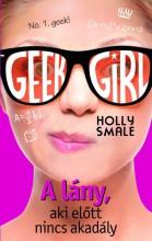 Geek girl 5 - A lány, aki előtt nincs akadály - No. 1. Geek! - Ekönyv - Holly Smale