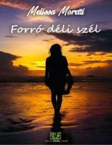 Forró déli szél - Ekönyv - Melissa Moretti