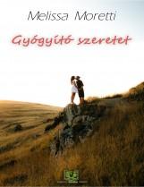 Gyógyító szeretet - Ekönyv - Melissa Moretti