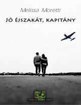 Jó éjszakát, kapitány - Ekönyv - Melissa Moretti