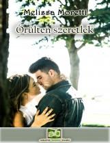 Őrülten szeretlek - Ekönyv - Melissa Moretti