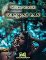 Ragyogó hold - Ekönyv - Melissa Moretti
