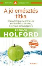 A JÓ EMÉSZTÉS TITKA - Ekönyv - HOLFORD, PATRICK