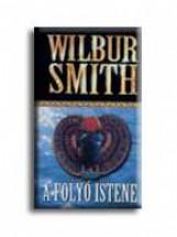 A FOLYÓ ISTENE - Ekönyv - SMITH, WILBUR