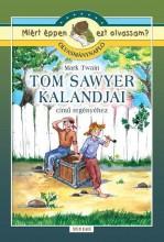 TOM SAWYER KALANDJAI - MIÉRT ÉPPEN EZT OLVASSAM? OLVASMÁNYNAPLÓ - Ekönyv - TOTEM