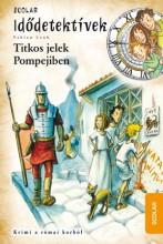 TITKOS JELEK POMPEJIBEN - IDŐDETEKTÍVEK 22. - Ekönyv - LENK, FABIAN