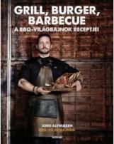 GRILL, BURGER, BARBECUE – A BBQ VILÁGBAJNOK RECEPTJEI - Ekönyv - ALTHUIZEN, JORD