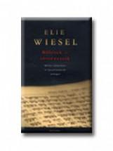 BÖLCSEK ÉS TÖRTÉNETEIK - BIBLIAI, TALMUDISTA ÉS HASZID MESTEREK ARCKÉPEI - Ebook - WIESEL, ELIE