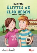 ÜLTETÉS AZ ELSŐ BÉBEN - MOST ÉN OLVASOK - 2. SZINT - Ekönyv - IGAZ DÓRA