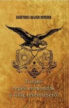 TURÁNI REGÉK ÉS MONDÁK A VILÁG TEREMTÉSÉRŐL - Ekönyv - BARÁTHOSI-BALOGH BENEDEK