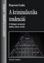 A KRIMINALISZTIKA TENDENCIÁI - Ekönyv - FENYVESI CSABA