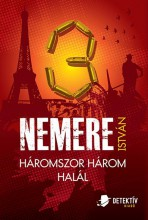 HÁROMSZOR HÁROM HALÁL - Ekönyv - NEMERE ISTVÁN