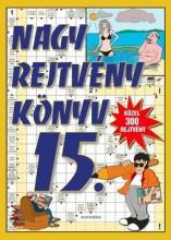 NAGY REJTVÉNYKÖNYV 15. - Ekönyv - ALEXANDRA KIADÓ